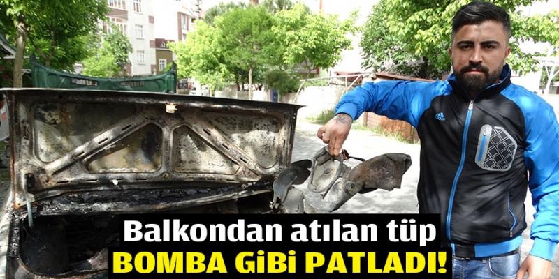 BALKONDAN ATILAN TÜP BOMBA GİBİ PATLADI