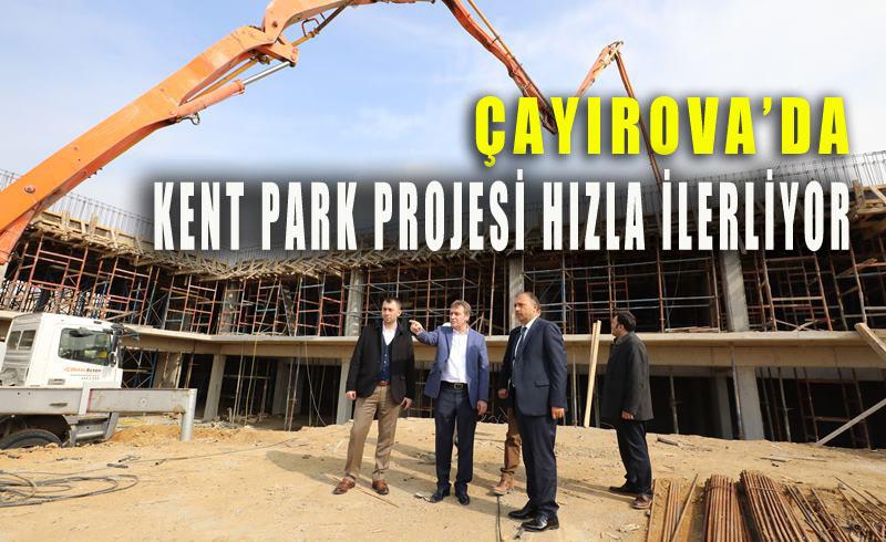 ÇAYIROVA'DA KENTPARK PROJESİ HIZLA İLERLİYOR