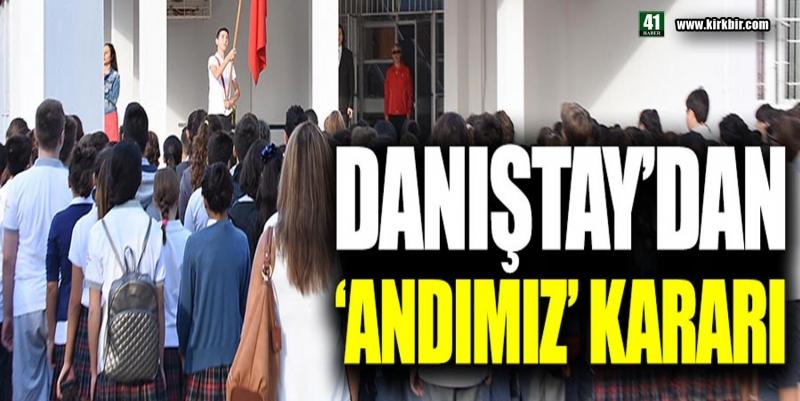 DANIŞTAY'DAN ANDIMIZ KARARI