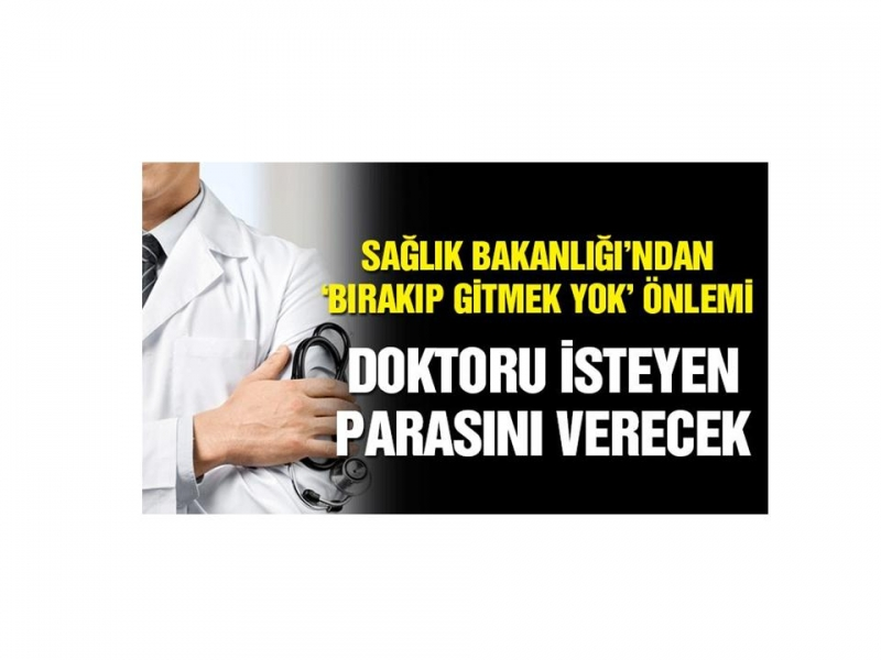 DOKTORLARDA TRANSFER DÖNEMİ, 'Bonservisini öde doktoru kap'