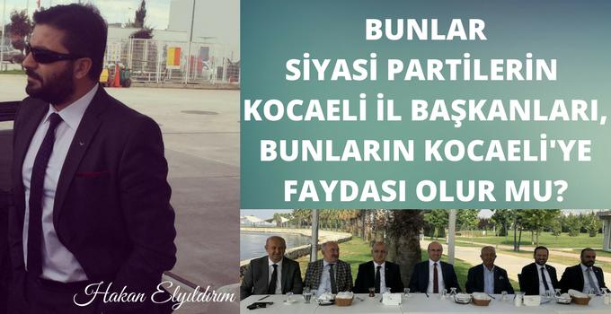 HAKAN ELYILDIRIM'dan 'Kocaeli'deki Siyasi Parti İl Başkanları Bir Daha ki Toplantının Yemeğini Ben Ismarlıyorum'
