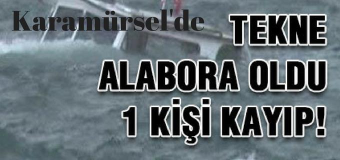 KARAMÜRSEL'DE TEKNE ALABORA OLDU, 1 KİŞİ KAYIP, 2 KİŞİ KURTARILDI