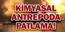 KİMYASAL ANTREPO'DA PATLAMA
