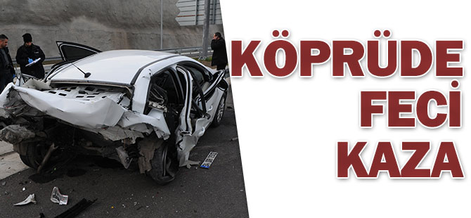 Köprüde trafik kazası: 1 ölü, 4 yaralı