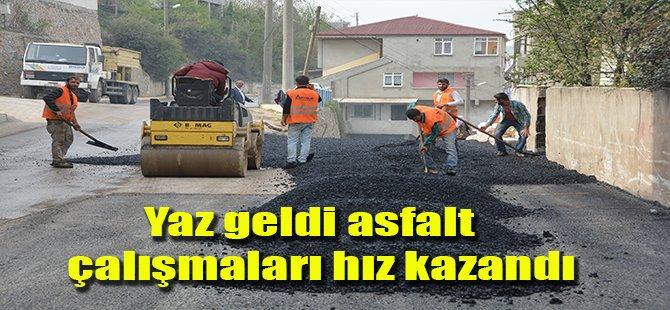 YAZ GELDİ ASFALT ÇALIŞMALARI BAŞLADI