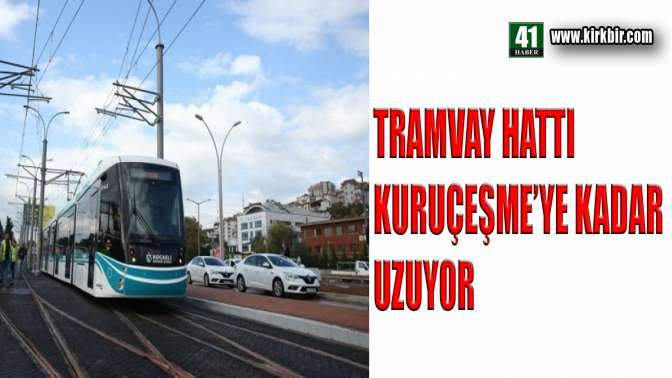 TRAMVAY HATTI UZAMAYA DEVAM EDİYOR